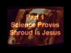 Science Proves Shroud Is Jesus BEST NEW VIDEO! Part 1/5