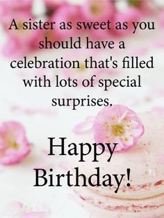 A sister as sweet as you should have a celebration that's filled with lots of special surprise #sis #love #life Birthday Greetings For Sister, Birthday Cards For Brother, Birthday Wishes Messages, Birthday Card Sayings, Birthday Blessings, Happy Birthday Sister, Happy Birthday Gifts, Happy Birthday Quotes, Birthday Greeting Cards