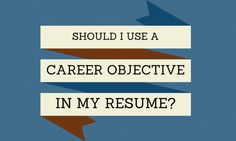 should i use a career objective in my resume scheduled via http - What Should My Objective Be On My Resume
