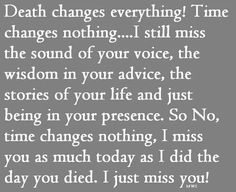 Death and time change nothing....
