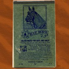 Used these in grammer school...Blue Horse writing tablet..saved the Blue Horses to redeem for gifts