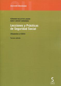 Lecciones y prácticas de Seguridad Social : (adaptadas al EEES) / Fernando Ballester Laguna, Nancy Sirvent Hernández