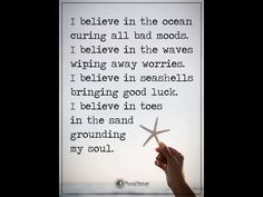 I BELIEVE IN THE OCEAN.....