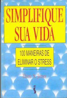 Simplifique sua Vida - Elaine St. James - Siciliano