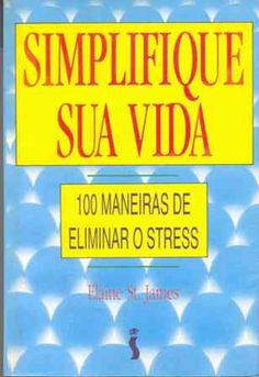 Simplifique sua Vida - Elaine St. James - Siciliano