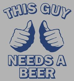Funny beer t shirt This guy needs a beer t-shirt college humor hip cool shirt. $12.00, via Etsy.