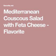 Mediterranean Couscous Salad with Feta Cheese - Flavorite