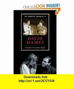The Cambridge Companion to David Mamet (Cambridge Companions to Literature) (9780521894685) Christopher Bigsby , ISBN-10: 0521894689  , ISBN-13: 978-0521894685 ,  , tutorials , pdf , ebook , torrent , downloads , rapidshare , filesonic , hotfile , megaupload , fileserve