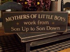 Primitive  Mothers Of Little Boys Wood Sign. $12.00, via Etsy.