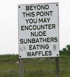 Nude Sunbathers Eating Waffles. Oh, shoot! Thanks for the warning. It was the waffles I came here for.