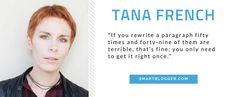 Tana French - Writing Tips Writing Lessons, Writing Advice, New York Times, Bestselling Author, Content Marketing, Authors, How To Get, French, Essay Tips