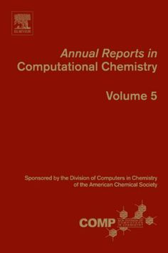 Annual Reports in Computational Chemistry: 5 by Ralph A. Wheeler. $187.20. Publisher: Elsevier Science; 1 edition (September 3, 2009). 216 pages