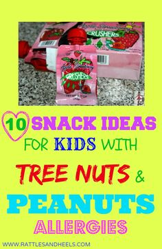 10 safe snacks for kids with tree nuts and peanuts food allergies. #foodallergies #treenutfree #peanutfree
