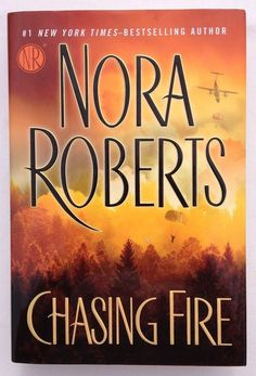 Chasing Fire by Nora Roberts (2011, Hardcover with Dust Jacket) First Edition