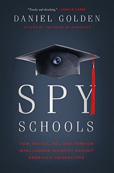 Spy Schools: How The Cia Fbi And Foreign Intelligence Secretly Exploit America's Universities PDF