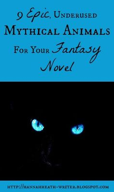 Hannah Heath: 9 Epic, Underused Mythical Animals for Your Fantasy Novel
