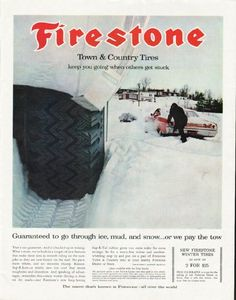 "1965 FIRESTONE TIRES vintage magazine advertisement ""Town & Country"" ~ Town & Country Tires - keep you going when others get stuck - Guaranteed to go through ice, mud, and snow ... or we pay the tow - That's our guarantee. And it's backed up in ..."