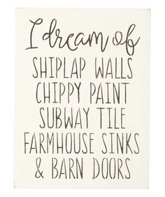 Another great find on #zulily! 'I Dream of Shiplap Walls' Indoor/Outdoor Wall Sign by Sara's Signs #zulilyfinds
