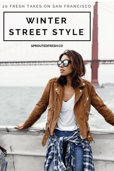 20 Fresh Takes on San Francisco Winter Street Style
