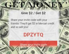 Buy/Sell App. Use code DPZYTQ @ Mercari.com 4 every invite u give $2 & get $2. Sign up & earn money today!