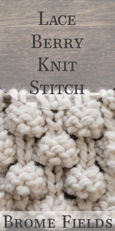 Video Tutorial: Lace Berry Knit Stitch