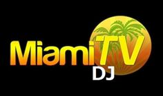 Miami TV DJ streaming - nonton chanel Miami TV DJ streaming dari komputer anda yang bisa anda lakukan dengan mudah dengan klik gambarnya maka anda akan diantar menuju sumber Miami TV DJ live online