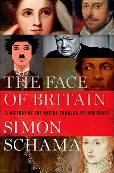 The Face of Britain: A History of the Nation Through Its Portraits (9780190621872): Simon Schama: Books