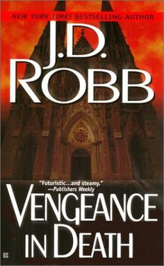 Vengeance In Death (In Death #6) - JD Robb