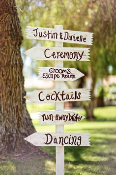 Signs help the guests find out where they need to be; and can help the groom find his escape route (let's hope he doesn't need it).