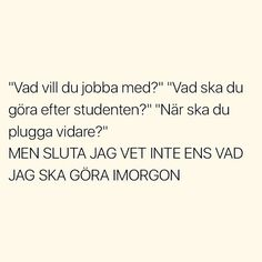 Funny Quotes, Life Quotes, Funny Memes, Hilarious, Swedish Quotes, Cheer Me Up, Text Me, Funny Stories, Book Of Life