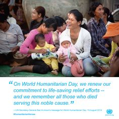 """19 August is World Humanitarian Day.  """"We honour the heroic aid workers who rush bravely to help people in need. We remember their sacrifices, and we recognize the millions of people who count on humanitarian workers for their very survival,"""" said UN Secretary-General Ban Ki-moon.  Read his message in full: j.mp/1AoaA5g Find out about #HumanitarianHeroes at worldhumanitarianday.org #WHD2014"""