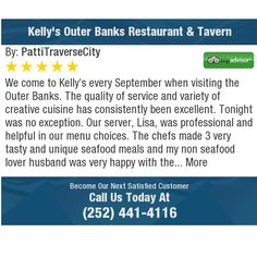 We come to Kelly's every September when visiting the Outer Banks. The quality of service...