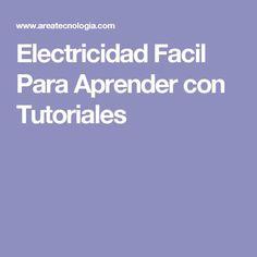 Electricidad Facil Para Aprender con Tutoriales