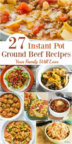 27 Instant Pot Ground Beef Recipes Your Family Will Love #instantpot #recipes #groundbeef #getinmybelly #food