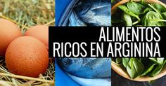 13 alimentos ricos en arginina para el corazón, la obesidad, los dolores de cabeza...