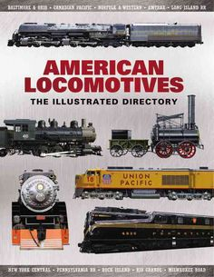 The Illustrated Directory of North American Locomotives