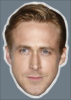RYAN GOSLING PRINT OUT MASK  Did you know the man can dance too?  My heart be still