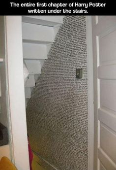 The entire first chapter of Harry Potter written under the stairs. For the back splash of the bar there under plexiglass.