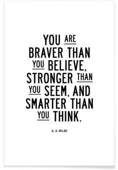 You Are Braver Than You Believe as Premium Poster by THE MOTIVATED TYPE   JUNIQE