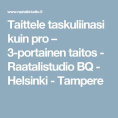 Taittele taskuliinasi kuin pro – 3-portainen taitos - Raatalistudio BQ - Helsinki - Tampere