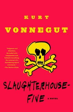slaughterhouse five, just read this and it's fantastic