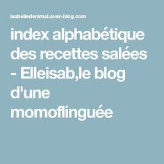 index alphabétique des recettes salées - Elleisab,le blog d'une momoflinguée