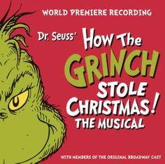 Dr. Seuss' How The Grinch Stole Christmas! The Musical ~ World Premiere Recording, http://www.amazon.com/dp/B00EZEHHMQ/ref=cm_sw_r_pi_dp_Hii3sb0E98JTJ.       Gotfredson 12 days of Christmas 2014