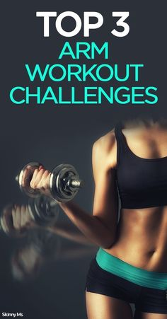 Whether you want to look great sleeveless or simply strive for greater arm definition, these Top 3 Arm Workout Challenges will help you reach your goals. #fitness #workoutchallenge