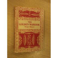 The golden warrior, : The story of Harold and William: Hope Muntz: Amazon.com: Books