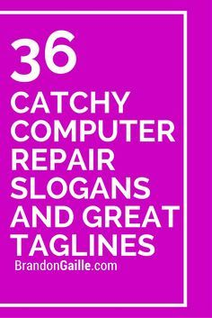 36 Catchy Computer Repair Slogans and Great Taglines