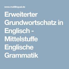 Erweiterter Grundwortschatz in Englisch - Mittelstuffe Englische Grammatik