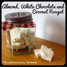 The road to loving my Thermomix: Almond, White Chocolate and Coconut Nougat Sweet Desserts, Sweet Recipes, Dessert Recipes, Nougat Recipe, Bellini Recipe, Thermomix Desserts, Sweet Sauce, Roasted Almonds, Sweet Breakfast