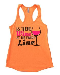 """Designed and SoldExclusivelyby Funny Threadz® Super Fast Shipping - ShipsWithin 24 Hours Womens Comfortable Racerback S-XL Runs True To Size Super Soft Racerback Tank Tops Super comfortable tank in 7 HOT colors """"Is There Wine At The Finish Line"""" Our Next Level Terry RacerbackFlowyTank Top is super soft and not as"""