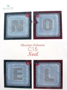 PATTERN PACK C15 - NOEL  Pattern pack C15 Noesl Four beautifully decorated letters for NOEL that can be used as a wall hanging or Christmas decoration or card Full, easy to follow, instructions and patterns included.